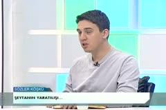Sözler Köşkü - 2013.06.08 - ŞEYTAN - 1 BÖLÜM